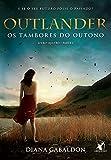 capa de Outlander – Os tambores do outono - Parte 1: Os Tambores Do Outono - Livro Quatro