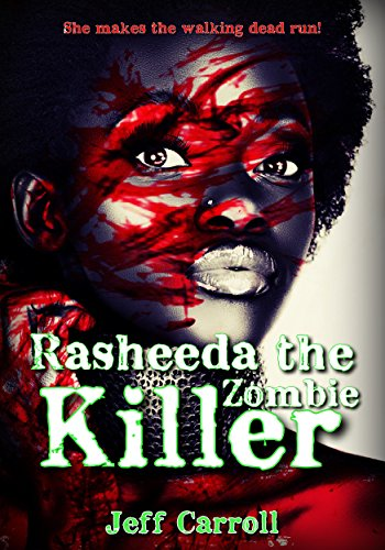 Rasheeda the zombie killer by [Carroll, Jeff]