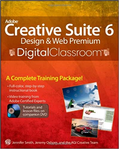 Adobe Creative Suite 6 Design And Web Premium Digital Classroom Smith Jennifer Osborn Jeremy Agi Creative Team 9781118124055 Amazon Com Books