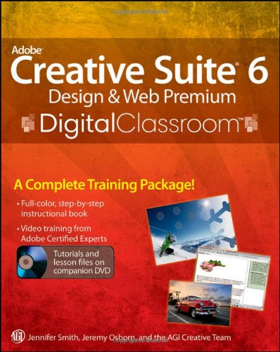 Adobe Creative Suite 6 Design and Web Premium Digital Classroom by Wiley