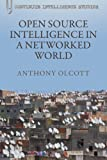 Open Source Intelligence in a Networked World (Bloomsbury Intelligence Studies)