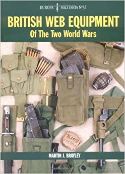 British Web Equipment of the Two World Wars (Europa Militaria) by Brayley, Martin J. (2005)