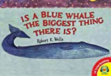Is a Blue Whale the Biggest Thing There Is?, Robert E. Wells, 1619131161
