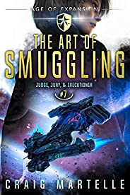 The Art of Smuggling: A Space Opera Adventure Legal Thriller (Judge, Jury, Executioner Book 7)