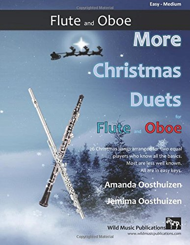 More Christmas Duets for Flute and Oboe: 26 Christmas songs arranged especially for two equal players who know all the basics. Most are less well-known, all are in easy keys.