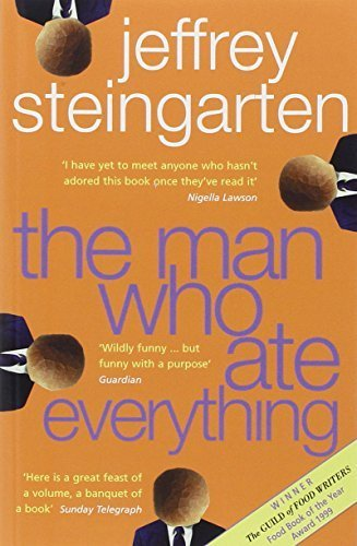 The Man Who Ate Everything: Everything You Ever Wanted To Know About Food, But Were Afraid To Ask By Jeffrey Steingarten 1999-07-08