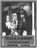 Terra d'Amore. An Italian Story. Part I. Sojourners All