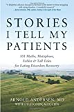 Stories I Tell My Patients: 101 Myths, Metaphors, Fables for sale  Delivered anywhere in USA