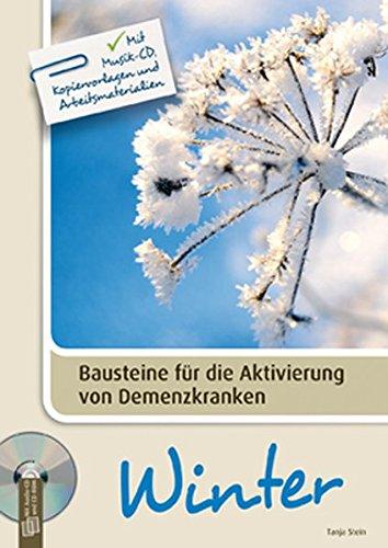 Bausteine für die Aktivierung von Demenzkranken: Winter: Mit Musik-CD, Kopiervorlagen und Arbeitsmaterialien