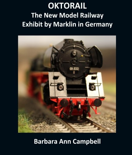 OKTORAIL : The New Model Railway Exhibit by Marklin in Germany