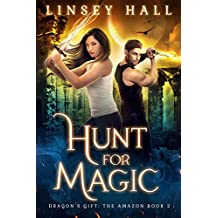 Hunt for Magic (Dragon's Gift: The Amazon Book 2)