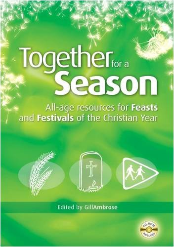 Together for a Season: Feasts and Festivals: All-Age Resources for the Feasts and Festivals of the Christian Year pdf