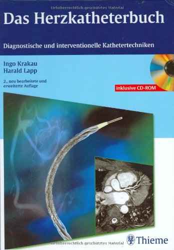 Das Herzkatheterbuch (mit CD-ROM): Diagnostische und interventionelle Kathetertechniken