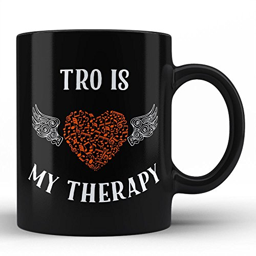 Tro Is My Therapy   Best Unique Gift for Music Musician Composer Instrument Lover / Tro Player Black Coffee Mug By HOM (Tro Instruments)