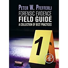 Forensic Evidence Field Guide: A Collection of Best Practices