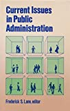 Current Issues in Public Administration, Frederick S. Lane, 0312179324