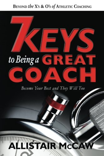 7-keys-to-being-a-great-coach-become-your-best-and-they-will-too