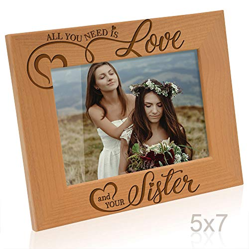 Kate Posh - All you need is Love and your Sister - Engraved Picture Frame (5x7 Horizontal)