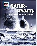 Naturgewalten. Unberechenbar und mächtig (WAS IST WAS Sachbuch, Band 74)