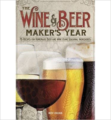 Ebook forouzan kostenloser Download The Wine & Beermaker's Year: 75 Recipes For Homemade Beer and Wine Using Seasonal Ingredients (Paperback) - Common PDF PDB