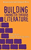 img - for Building Character Through Literature: A Guide for Middle School Readers by Rosann Jweid (2001-01-01) book / textbook / text book