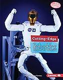 Cutting-Edge Robotics (Searchlight Books)