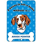 Vintage Postcard Art Decor,12x16inches,A House is Not A Home Without Ariege Pointer Dog Metal Funny Warning Sign for Property Notice Sign Plaque for Home Decor 6