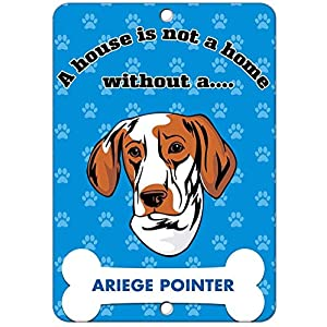 Vintage Postcard Art Decor,12x16inches,A House is Not A Home Without Ariege Pointer Dog Metal Funny Warning Sign for Property Notice Sign Plaque for Home Decor 11