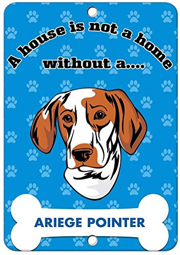 Vintage Postcard Art Decor,12x16inches,A House is Not A Home Without Ariege Pointer Dog Metal Funny Warning Sign for Property Notice Sign Plaque for Home Decor 1