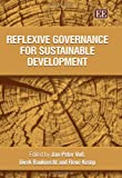 Reflexive Governance for Sustainable Development, Voss, Jan-Peter and Bauknecht, Dierk, 1845425820