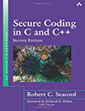 Secure Coding in C and C++ (Sei Series in Software Engineering) (Sei Series in Software Engineering (Old Edition))
