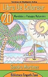 Libro de Colorear Para Adultos: 20 Mandalas y Paisajes Naturales para Meditación Activa (Spanish Edition)