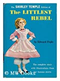 THE LITTLEST REBEL The Shirley Temple Edition
