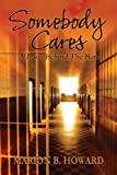 Somebody Cares, Marion B. Howard, 1478707267