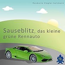 Sauseblitz, das kleine grüne Rennauto Hörbuch von Rosmarie Ziegler-Salzmann Gesprochen von: Luise Kurz