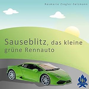 Sauseblitz, das kleine grüne Rennauto Hörbuch