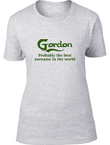 Gordon probablemente la mejor apellido en el mundo Ladies T Shirt gris