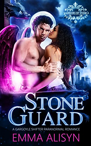 (Stone Guard: Gargoyle Shifter Paranormal Romance (Warriors of Stone Book 2))