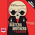 The Sisters Brothers Hörbuch von Patrick deWitt Gesprochen von: William Hope