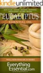 Eucalyptus Essential Oil: Uses, Studi...