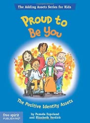 Proud to Be You: The Positive Identity Assets (Adding Assets Series for Kids)
