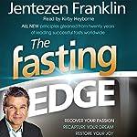 The Fasting Edge: Recover Your Passion. Reclaim Your Purpose. Restore Your Joy.   Jentezen Franklin