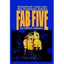 The Fab Five: Basketball Trash Talk the American Dream