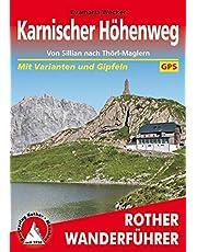 Karnischer Höhenweg: Von Sillian nach Thörl-Maglern. 14 Etappen mit Varianten und Gipfeln. Mit GPS-Tracks