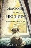 Oraciones por los Pródigos (Prayers for Prodigals) (Spanish Edition)