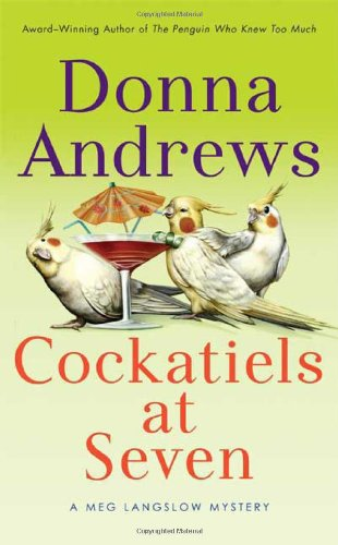 Cockatiels at Seven (Meg Langslow Mysteries) by Minotaur Books
