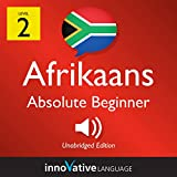 Learn Afrikaans - Level 2: Absolute Beginner Afrikaans: Volume 1: Lessons 1-25