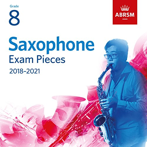 Abrsm Saxophone Exam Pieces 2018-2021, Grade 8 ()