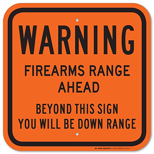 Warning Firearms Range Ahead Beyond This sign You Will Be Down Range Laminated Sign -12