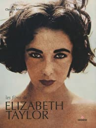 Les films de Elizabeth Taylor par Claudio Manari